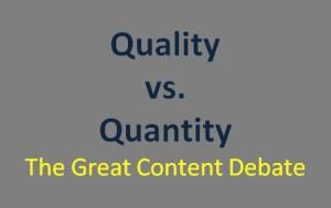 content Quality vs. content Quantity - The great content debate