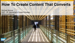 How To Create Content That Converts [Slides]
