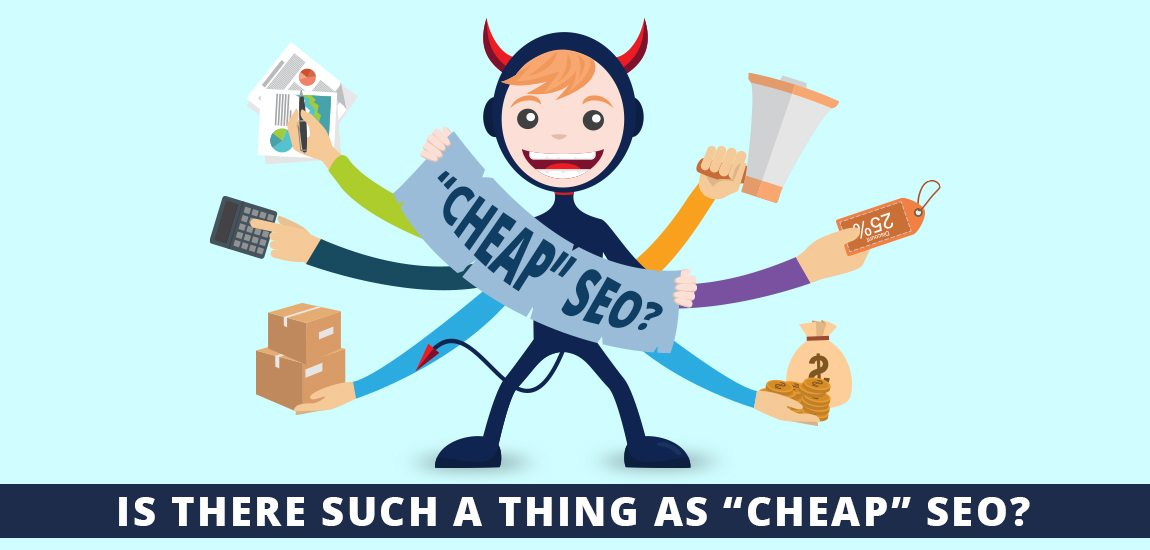 """Is There Such A Thing As """"Cheap"""" SEO? 