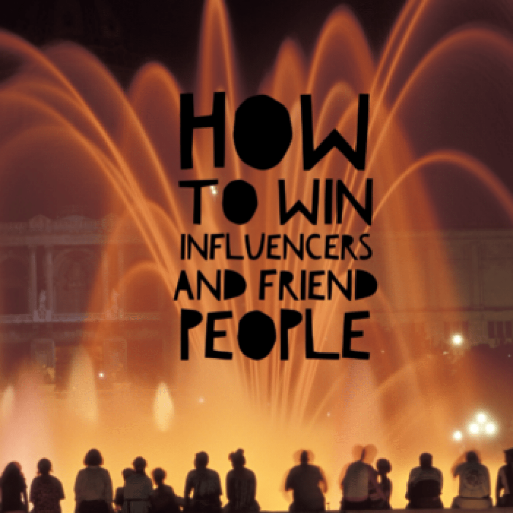How to Win Influencers and Friend People