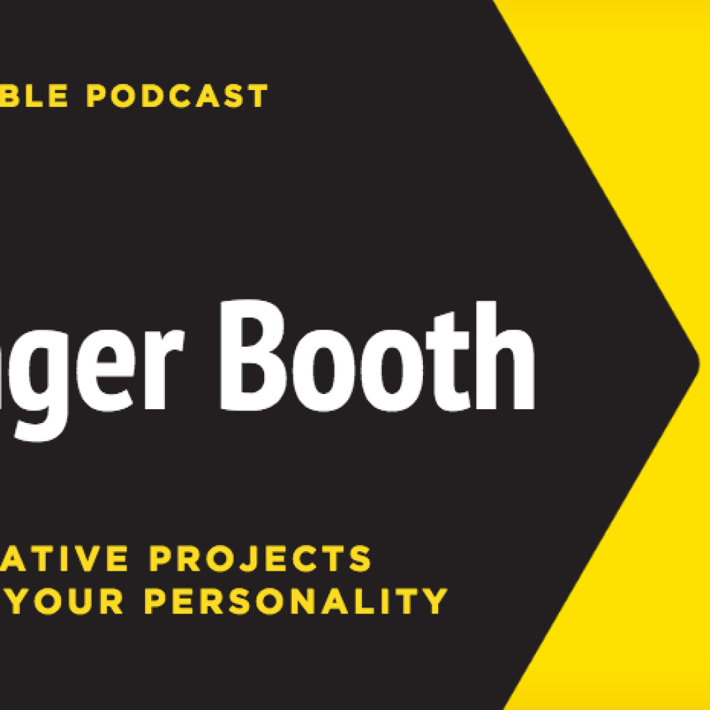The Danger Booth: Creativity Requires Personality