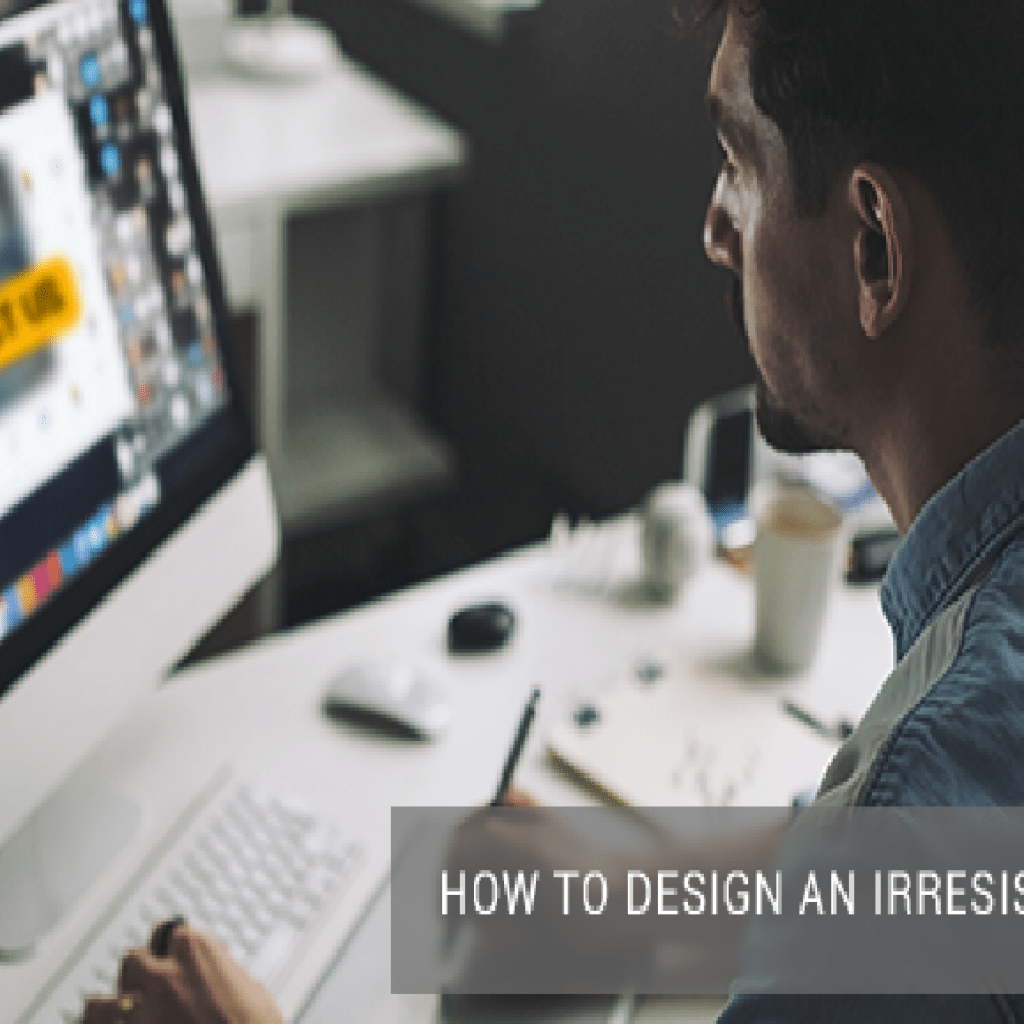 How to Design an Irresistible CTA