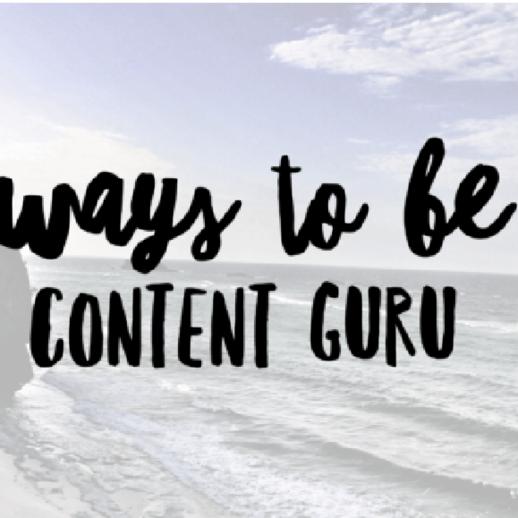 5 Ways to Be a Content Guru