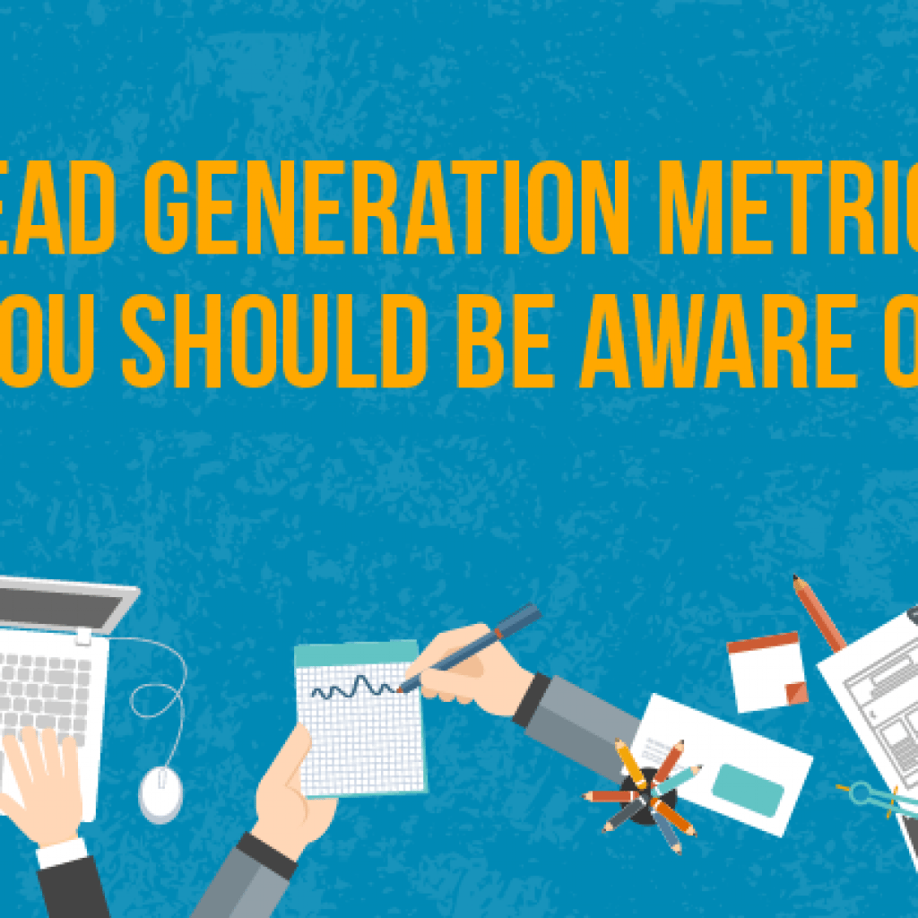 Lead Generation Metrics You Should Be Aware Of