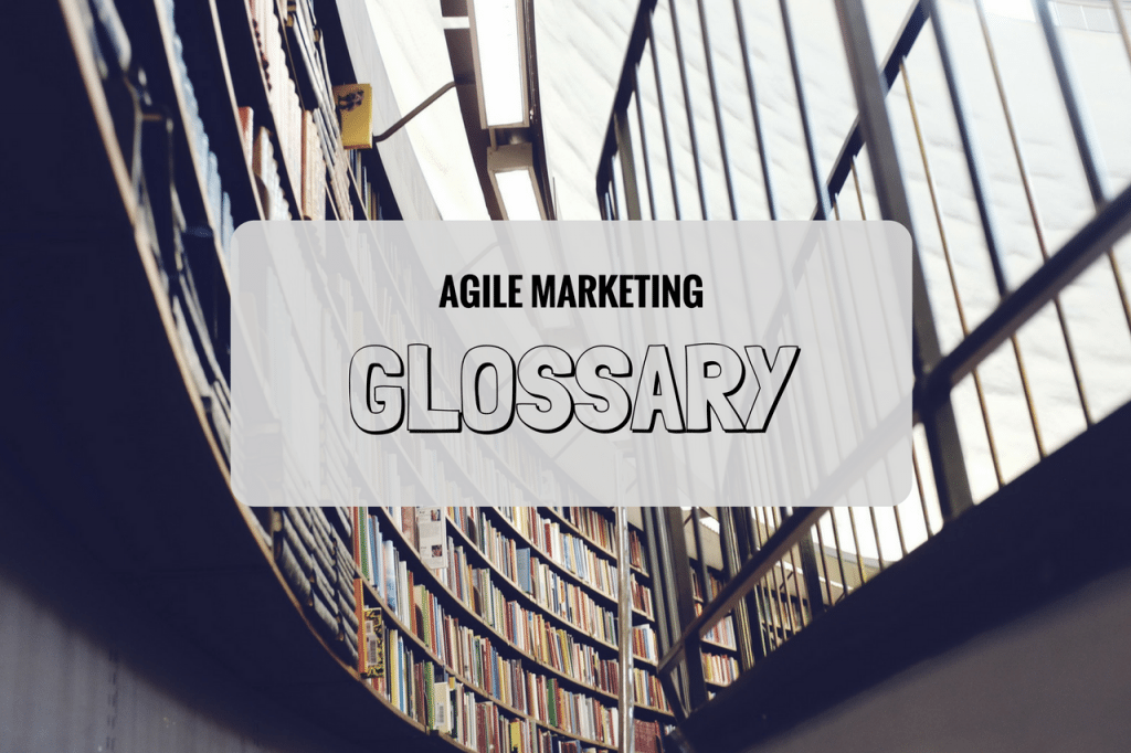 What Is Agile Marketing? [A Glossary of Terms]