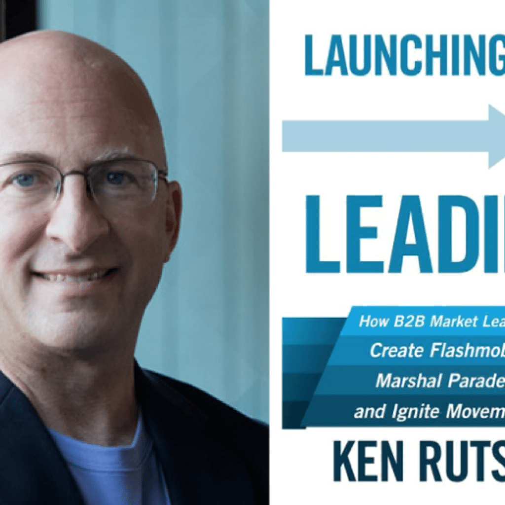 "Weekend Reading: ""Launching to Leading"" by Ken Rutsky"