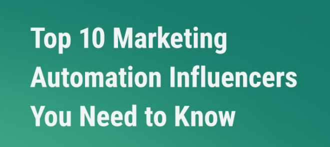 10 Top Marketing Automation Influencers You Need to Know