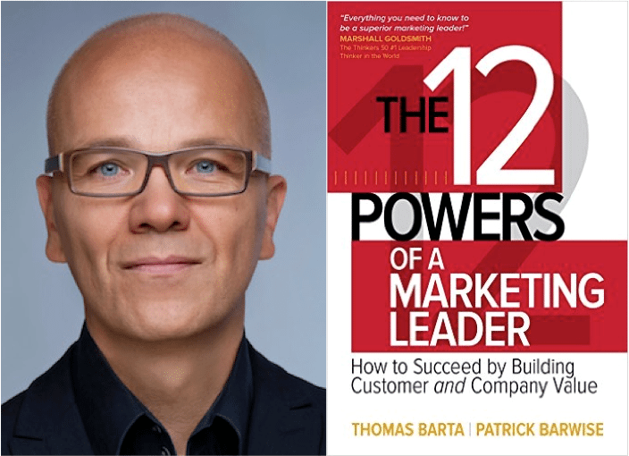 """12 Powers of a Marketing Leader"" by Thomas Barta and Patrick Barwise"