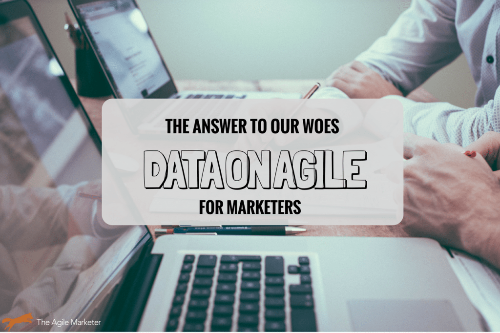 Agile Marketing is the Answer to Marketers' Woes: Data on Why
