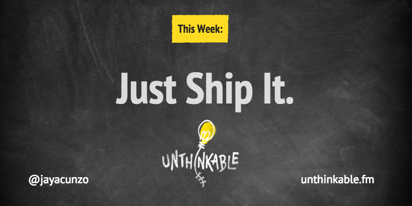 """Just Ship It"" Is the Murkiest Phrase Ever, So We Dove Headfirst Into It [Podcast] 