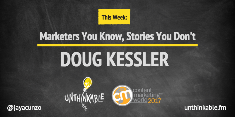 Marketers You Know, Stories You Don't: Doug Kessler [Podcast]