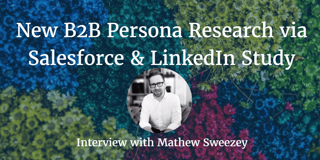 New B2B Persona Research From Salesforce and LinkedIn Study