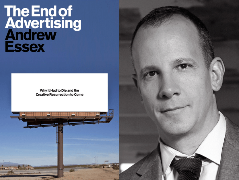"""Weekend Reading: """"The End of Advertising"""" by Andrew Essex"""