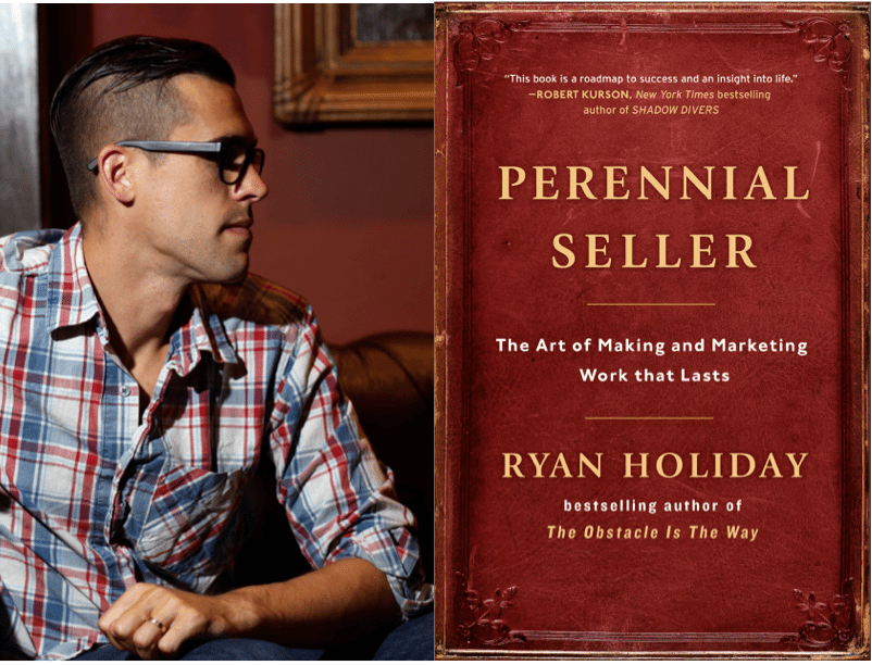 "Weekend Reading: ""Perennial Seller"" by Ryan Holiday"