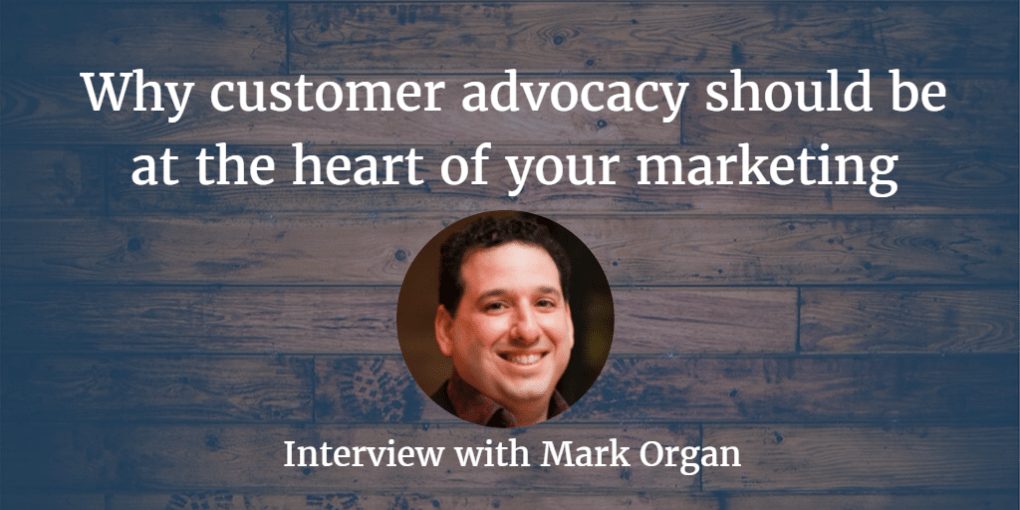Why Customer Advocacy Should Be at the Heart of Your Marketing