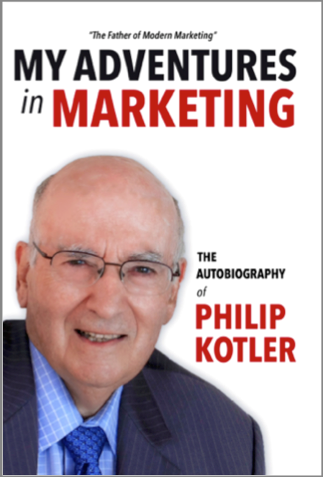 "Weekend Reading: ""My Adventures in Marketing"" by Philip Kotler"