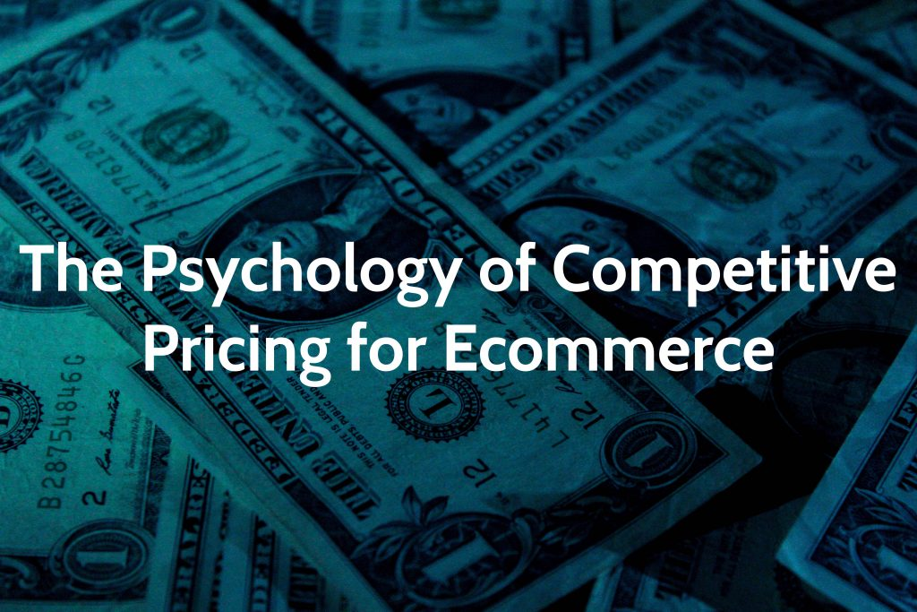 The Psychology of Competitive Pricing