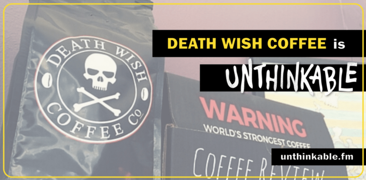The Incredible Insight That Turned Death Wish Coffee Into a Monster Success [Podcast]