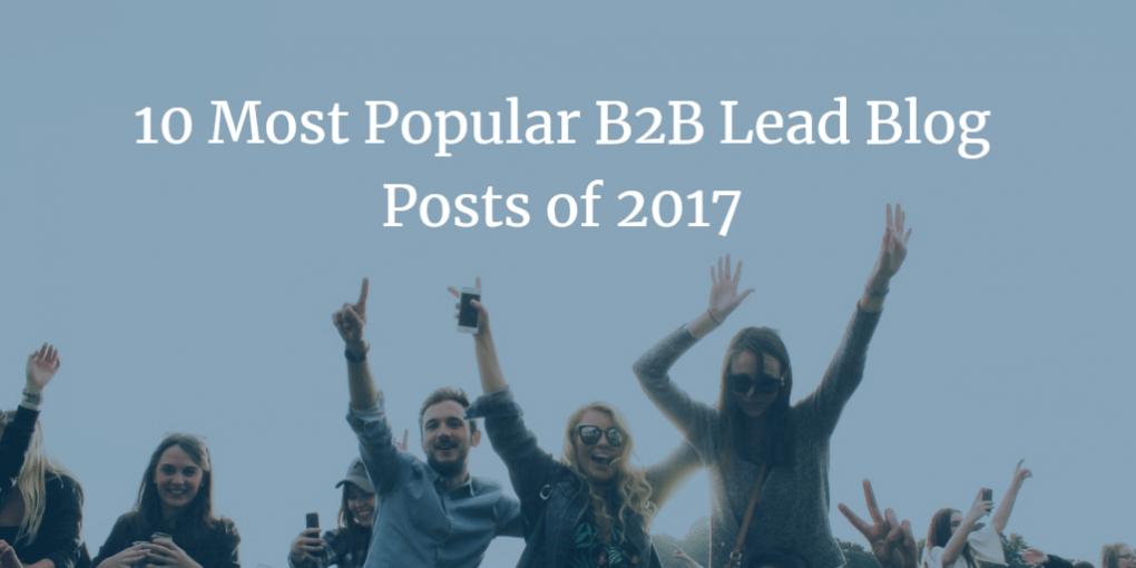 10 Most Popular B2B Lead Generation Blog Posts of 2017