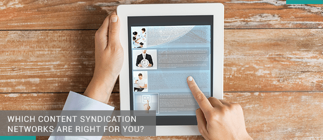 Which Content Syndication Networks Are Right for You?