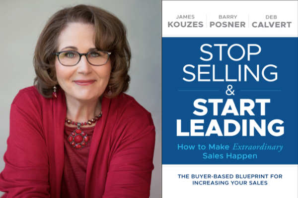 "Weekend Reading: ""Stop Selling and Start Leading"" By Deb Calvert"