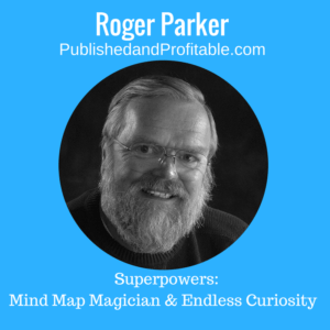 Roger Parker, Founder of Published and Profitable, Multi-title Author, Writing Coach, and Marketing Consultant