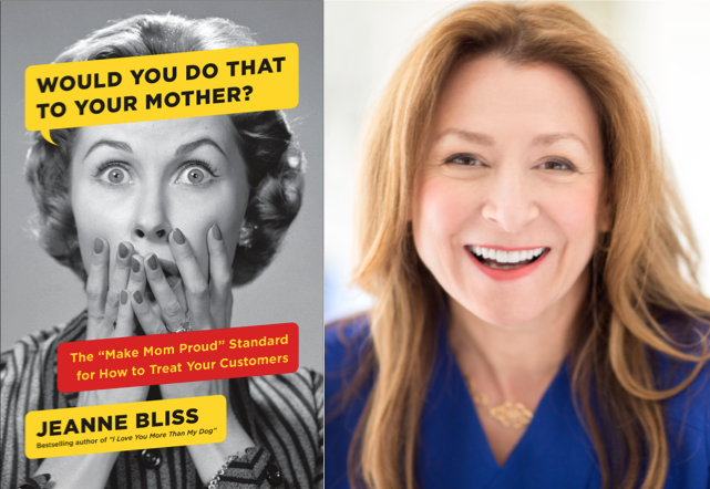 """Weekend Reading: """"Would You Do That to Your Mother?"""" by Jeanne Bliss"""