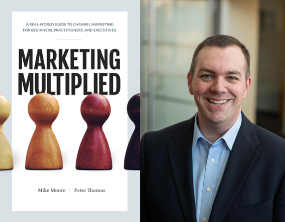 "Weekend Reading: ""Marketing Multiplied"" by Mike Moore and Peter Thomas"
