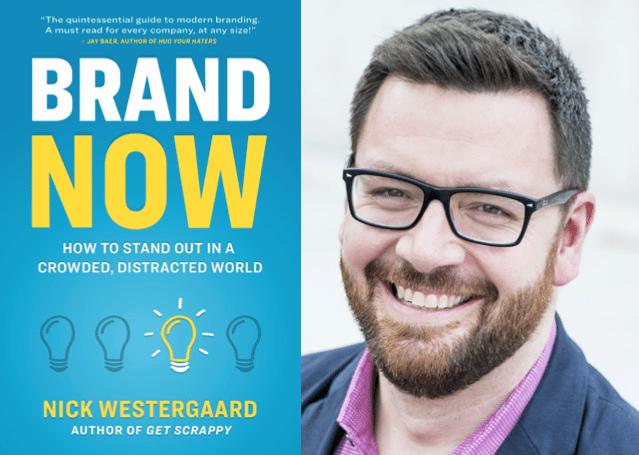 "Weekend Reading: ""Brand Now"" by Nick Westergaard"