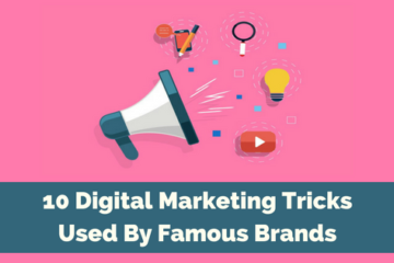 10 Digital Marketing Tricks Used By Famous Business Brands