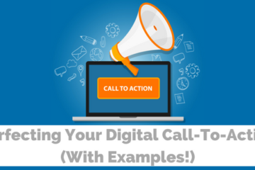 Perfecting Your Digital Call-To-Action (With Examples!)