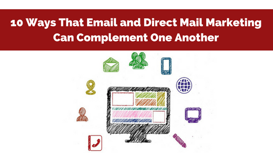 10 Ways Email and Direct Mail Marketing Can Complement One Another
