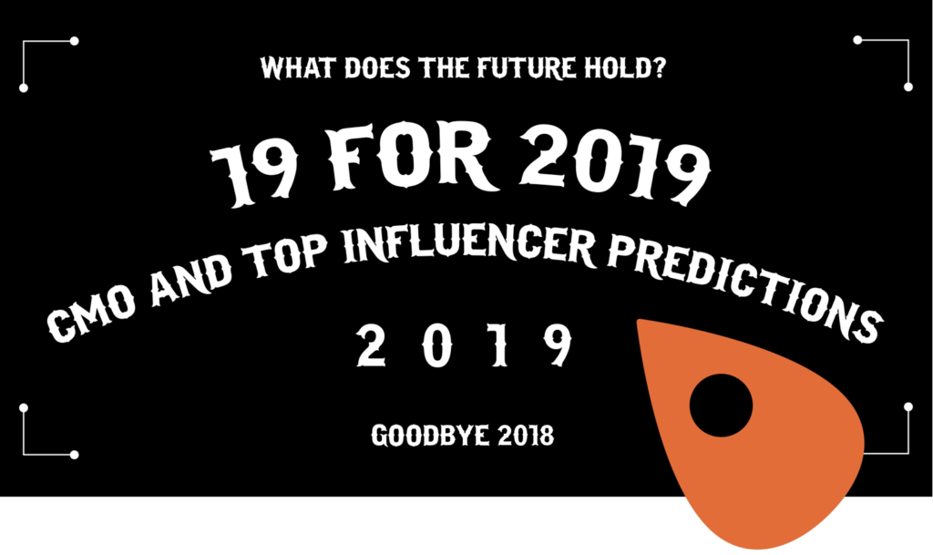 2019 Predictions: CMOs Look to Prioritize the Customer Experience to Regain Trust, Authenticity and Relevancy