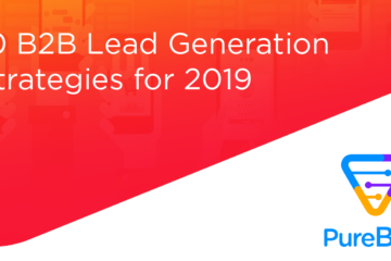 10 B2B Lead Generation Strategies for 2019