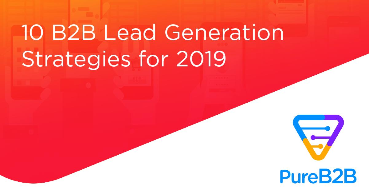 24 B2B Lead Generation Strategies for 2019   Marketing Insider Group