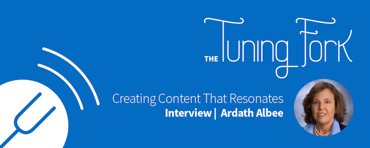 Keep Your Audience Moving: An Interview With Ardath Albee