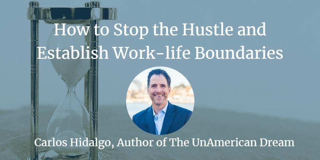 Save Yourself: How To Stop the Hustle and Establish Work-life Boundaries