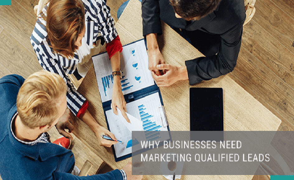 Why Businesses Need Marketing Qualified Leads