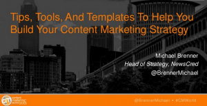 Tips, Tools And Templates To Build Your Content Marketing Strategy