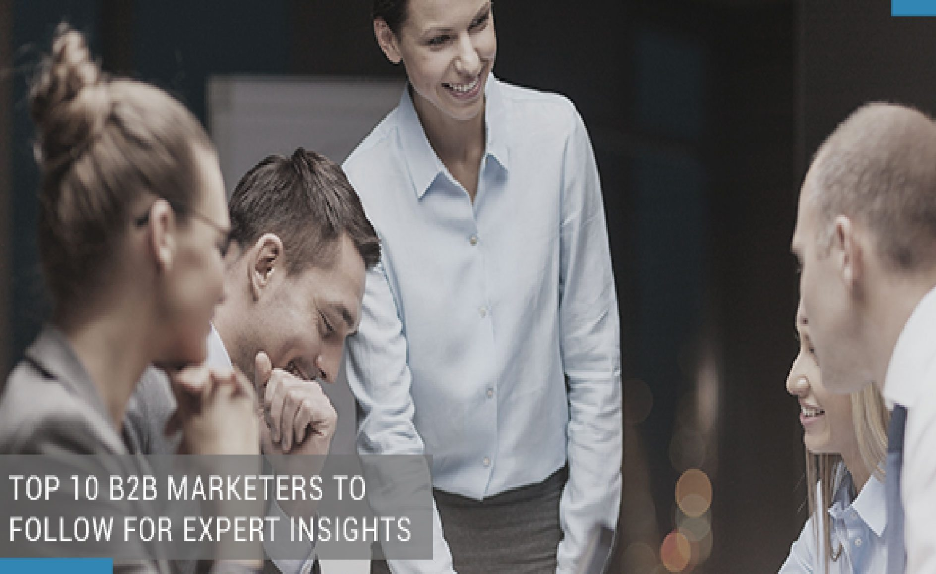 Top 10 B2B Marketers to Follow for Expert Insights