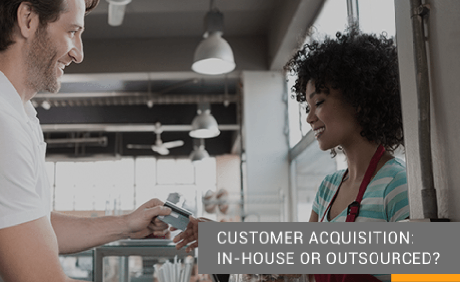 Customer Acquisition: In-House or Outsourced?