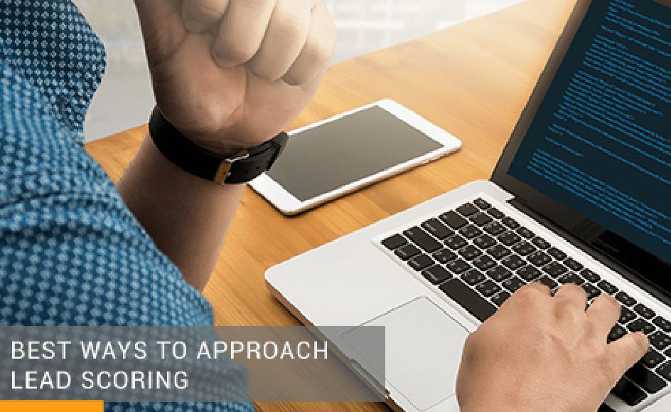 Best Ways to Approach Lead Scoring