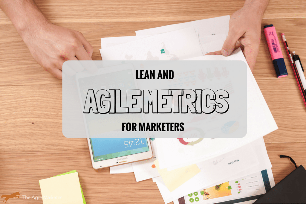 Success Metrics for Lean and Agile Marketers