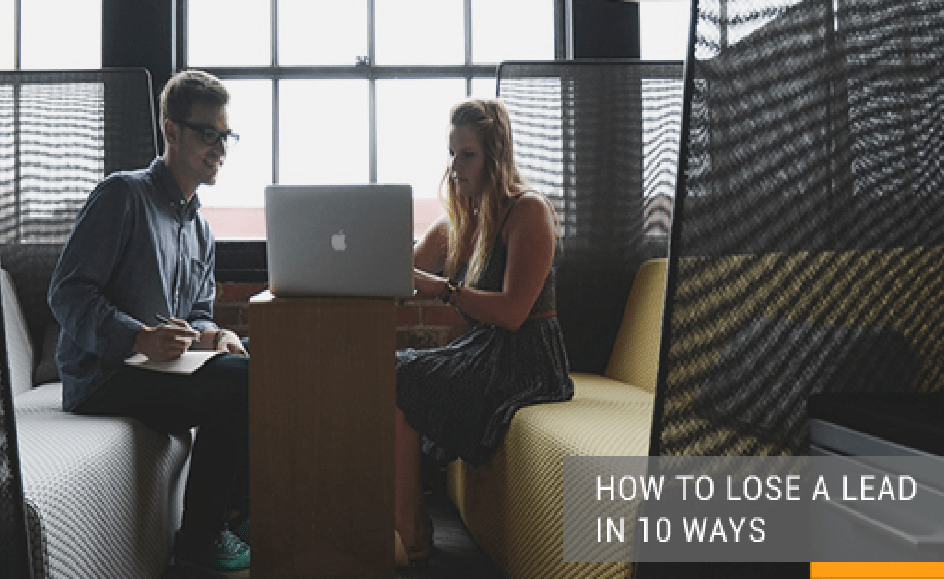 10 Ways To Lose a Lead