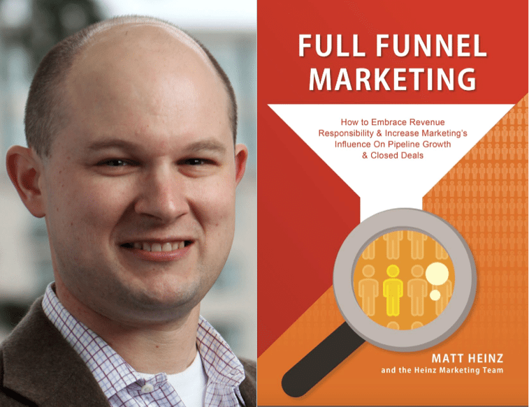 "Weekend Reading: ""Full Funnel Marketing"" by Matt Heinz"