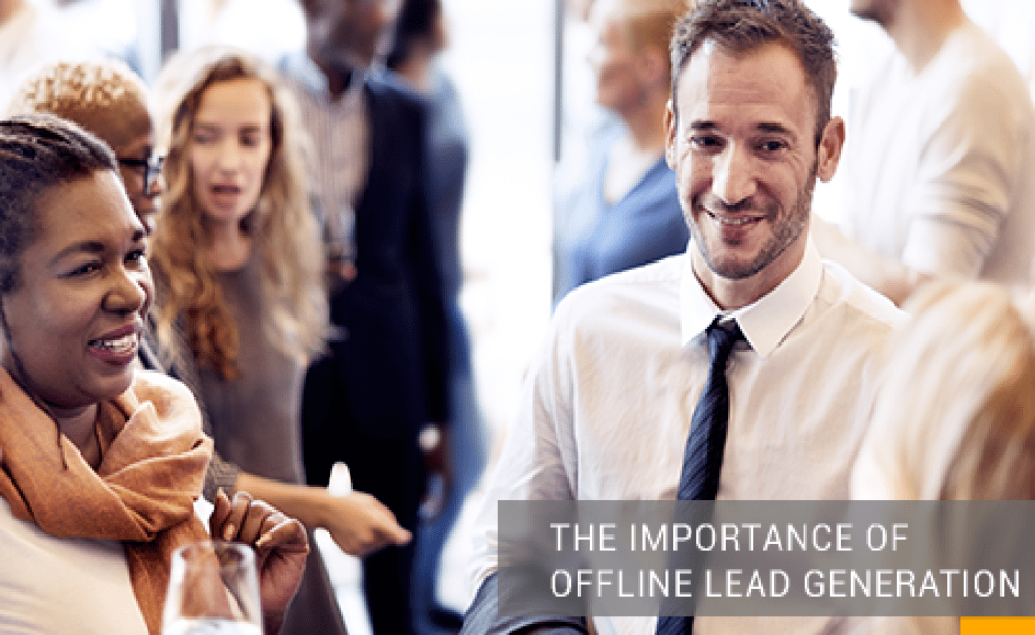 The Importance of Offline Lead Generation