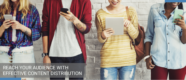 How to Reach Your Audience with Content Distribution