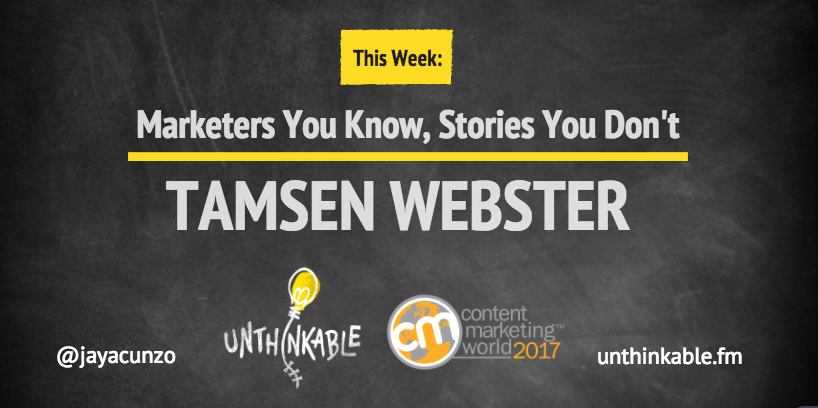 Marketers You Know, Stories You Don't: Tamsen Webster [Podcast]