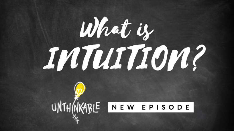 What Is Intuition? And How Can We Make It a Practical Tool? [Podcast]
