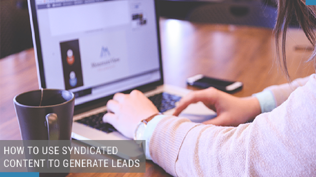 How to Use Syndicated Content to Generate Leads